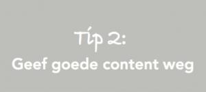 Tip-2-geef-goede-content-weg