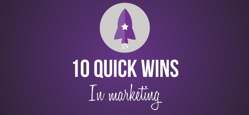 quick wins in marketing